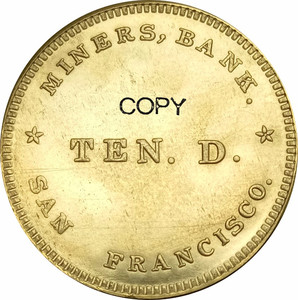 United States Miners Bank San Francisco 1849 TEN DOLLAR Gold coin Brass Copy Coins