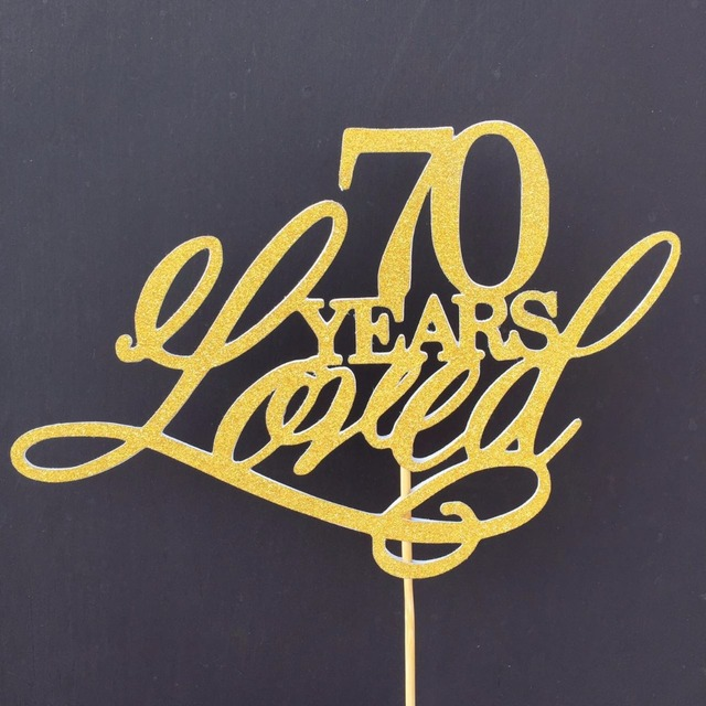 70 Years Loved Anniversary Cake Topper Happy 70th Birthday Blessed Custom Gold Silver Glitter Paper