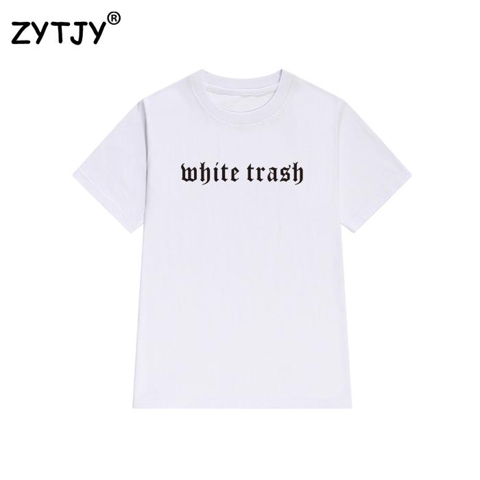 HTB1gptpQVXXXXbWapXXq6xXFXXX9 - White Trash Women T Shirt PTC 19
