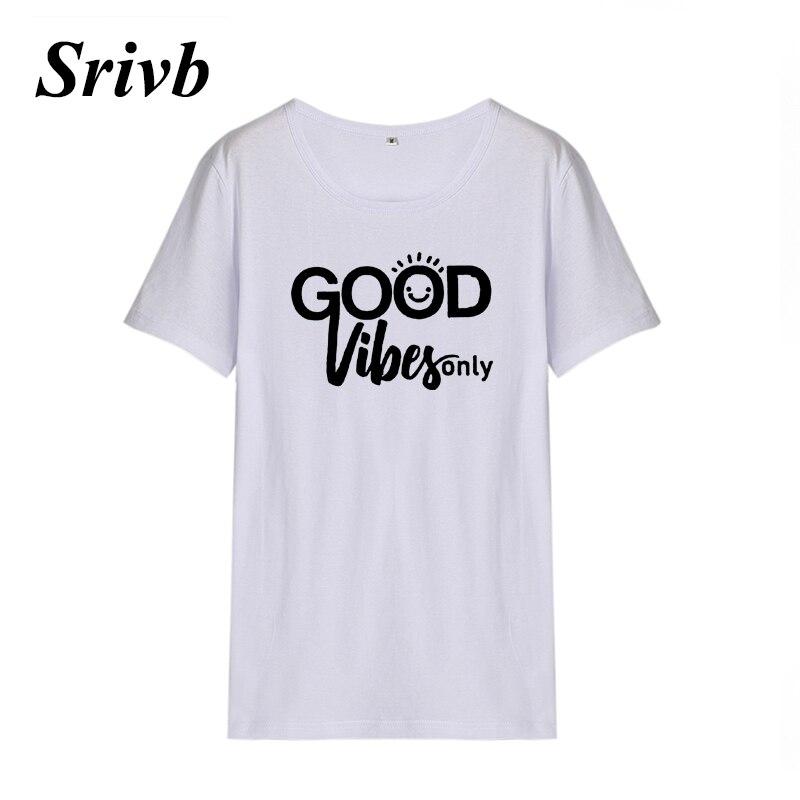 Srivb Good Vibes Only Tshirt Femme Harajuku Plus Size Funny Letter Short Sleeve Women Tumblr New Fashion O-neck Women T-shirt 24
