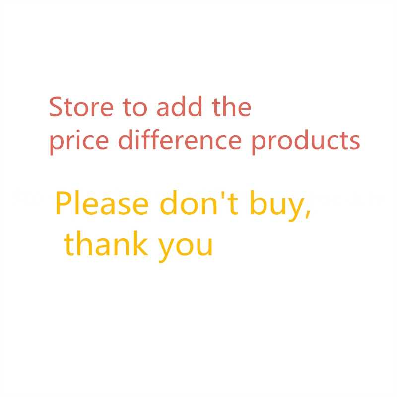 Магазин, чтобы добавить разницу в цене, пожалуйста, не покупайте, если продавец не просит вас купить, спасибо