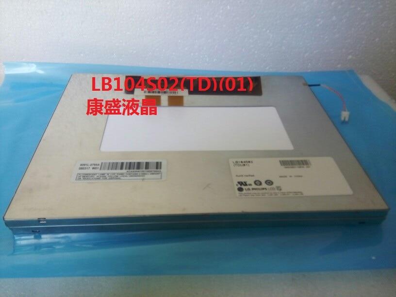 Original 10.4 inch LB104S02-TD01 One Year Warranty original 10 4inch lcd screen for lb104s02 td01 lb104s02 td 01 lb104s02 resolution 800 600 free shipping