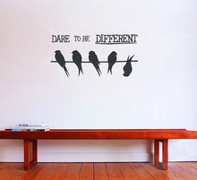 Dare To Be Different English Quotes Wall Sticker Viny lArt Birds On The Wire Home Decorative2 Size Mural Y-702