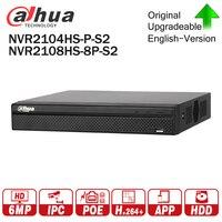 Dahua NVR2104HS P S2 NVR2108HS 8P S2 4/8 канала POE NVR 1U PoE сети видео Регистраторы Full HD 6MP Запись для IP Камера