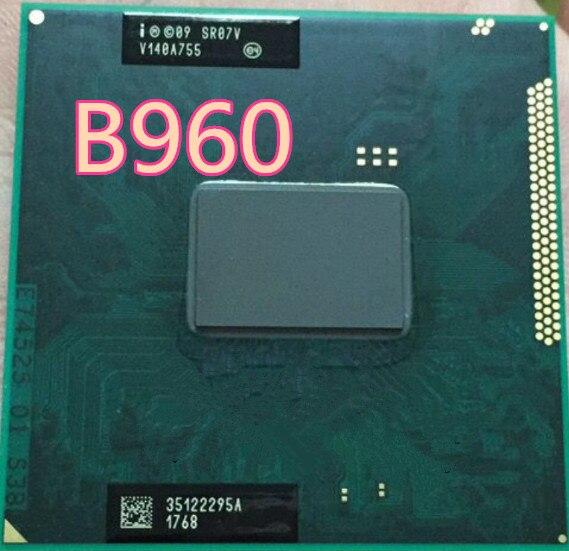 Оригинальный процессор Intel B960 b960 SR07V 2,2G 2M I3 I5 HM65 HM67 HM76 HM77