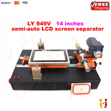 Semi-automatic vacuum pump tablet LCD screen glass separator separating machine LY 949V 14 inch with Samsung frame