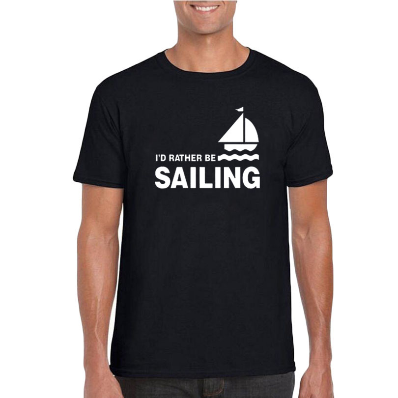 I'd Rather Be Sailing T-shirt Fashion Men Clothes 2018 Summer Black and White T Shirt Casual Cotton Tshirt Camisetas Hombre