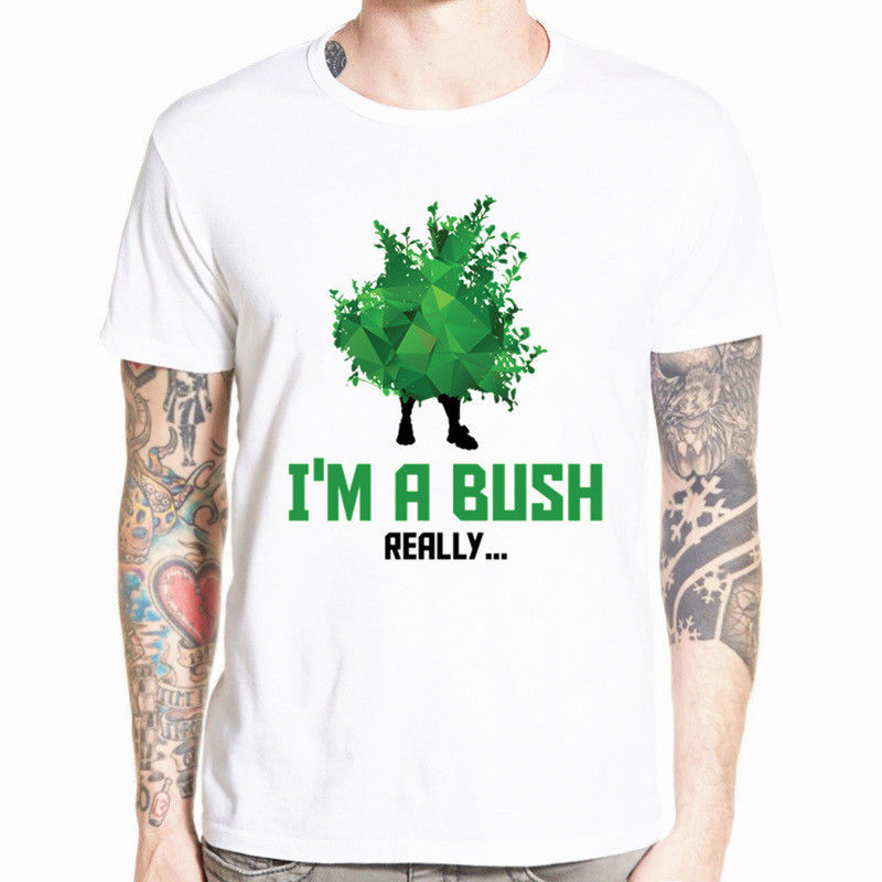 Fortnite Im A Bush T-Shirt Battle Royale Gamer Video Game Short Sleeve Tee New Discount 100 % Cotton Printing