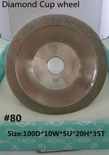 #80 Cup-Shaped Diamond grinding wheel 100D*10W*5U*20H*35T 1pcs