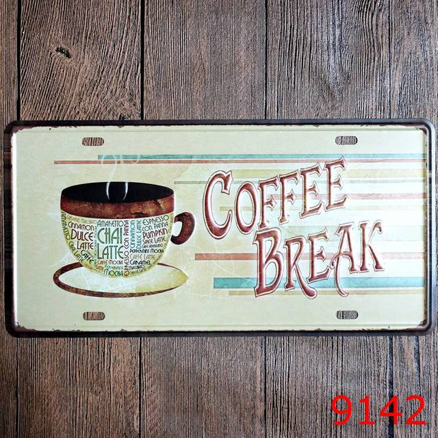 COFFEE BREAK Tin Sign Iron Wall sticker Metal License Plate Antique Metal Tin Painting Pub DECOR & COFFEE BREAK Tin Sign Iron Wall sticker Metal License Plate Antique ...