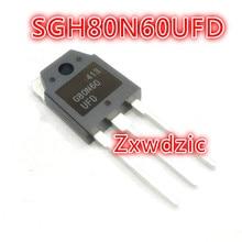 10Pcs SGH80N60UFD TO-3P SGH80N60 TO-247 G80N60 G80N60UFD 80N60 ixfh74n20 to 247