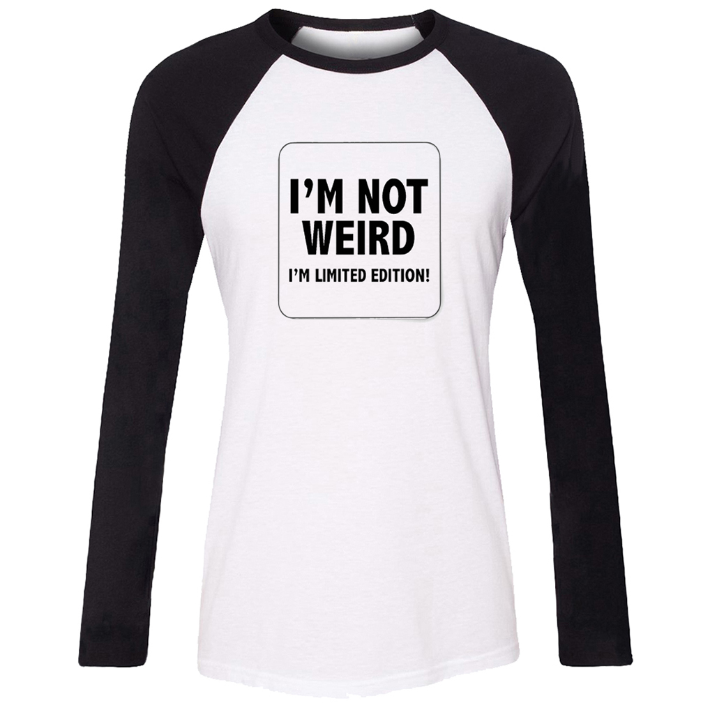 Design t shirt long sleeve - I M No Weird I M Limited Edition Design Women Long Sleeve Graphic Tee Tops Family Vacation Party Tshirts Cosplay Costume
