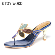 E TOY WORD Summer Sandals and Slippers Women shoes stiletto heel sandals with rhinestone Fashion Bohemian crystal women slipper