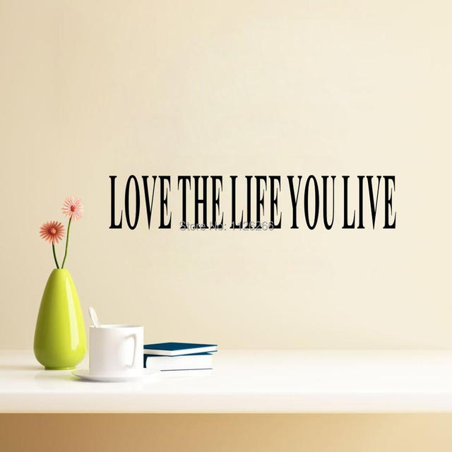 Love The Life You Live Inspirational Quotes And Sayings Wall Decor