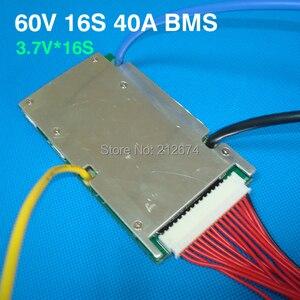 Image 3 - Freies Verschiffen 60V 16S 40A BMS Für 16S 3,7 V li ion batterie 59,2 V 40A BMS Kontinuierliche wrking strom 40A ladespannung 67,2 V
