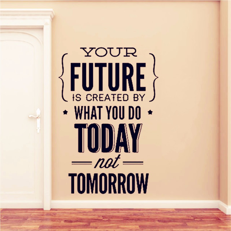 Inspirational Quotes Wall Stickers  Your Future..Today Office Wall Decor Home Decoration Work Hard To Gain More