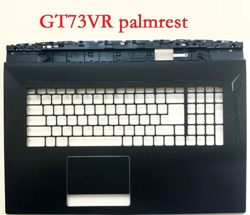 Laptop Palmrest For MSI GT73 GT73VR Black 3077A1A211Y311 3077A1A221Y311 E2P-7A114XX-Y31 3077A1C211Y31 E2P-7A105XX-Y31 Upper Case  new laptop for msi ge62 keyboard cover palmrest upper case 307 6j3c223 y31 3307 6j1c234 y31 15 6