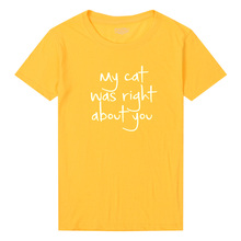 My Cat Was Right About YOU Tees