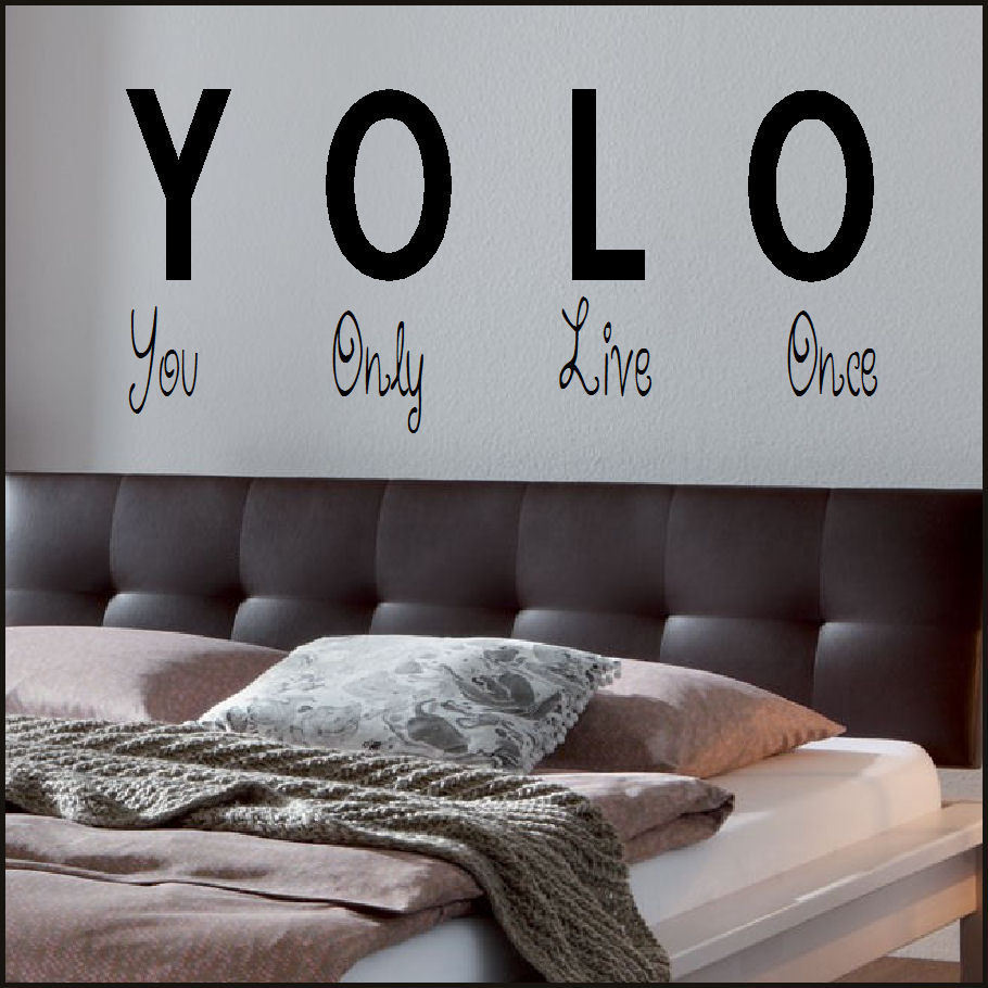 BEDROOM QUOTE YOU ONLY LIVE ONCE YOLO WALL ART STICKER TRANSFER STENCIL DECAL 5 SIZES