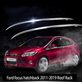 Для Ford focus хэтчбек 2011-2019 стойка для крыши рельсы бар багаж несущая штанга верхние стойки рейки из алюминиевого сплава
