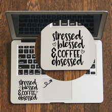 Stressed Blessed and Coffee obsessed Laptop Trackpad Sticker for Apple Macbook Decal Pro Air Retina 11 12″ 13″ 15″ Mac Book Skin