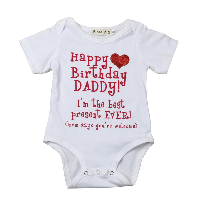 Summer Baby Bodysuit Happy Birthday Daddy Lovely Girf For Kids Newborn Boys Girls Print Jumpsuit 6M 24M In Bodysuits From Mother
