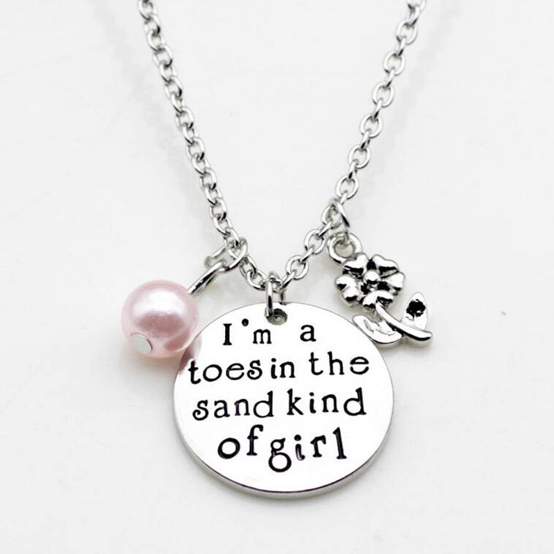 Fashion Necklace I am a toes in the sand kind of girl Pendant Necklace Women Girls Gift Jewelry With Flower and Pink Pearl Charm