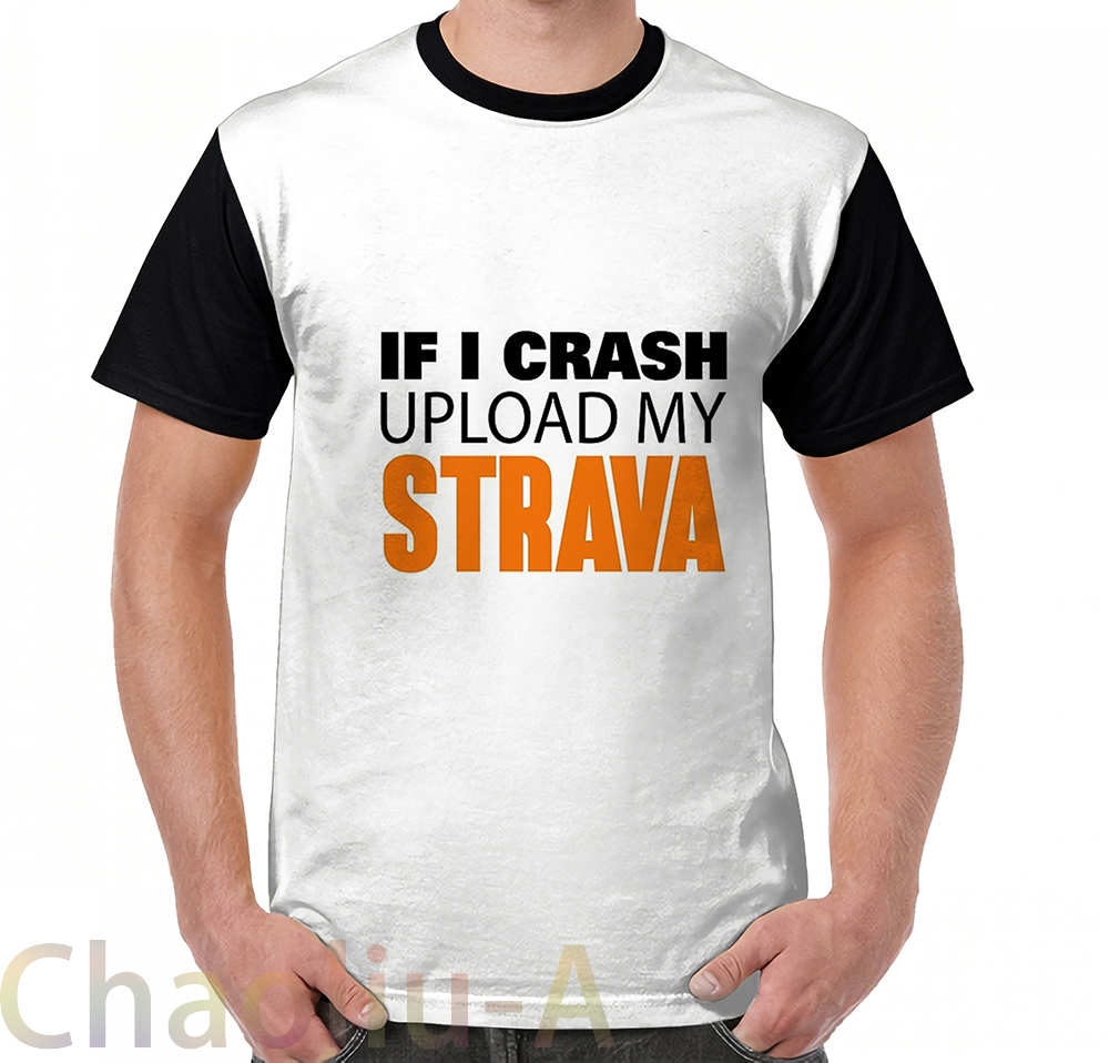 T-shirts Back To Search Resultsmen's Clothing Orderly If I Crash Upload My Strava T-shirt Men Funny Printed T Shirt Women Tops Tees Short Sleeve Casual Tshirts 50% OFF