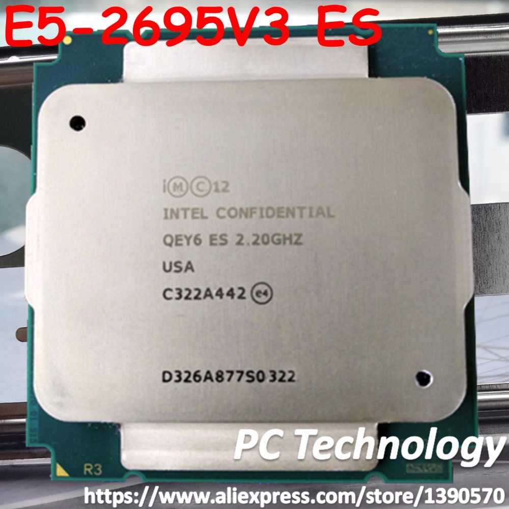 Original Intel Xeon QEY6 ES Versiengineer sample E5-2695V3 2.2GHz 35M 14CORE E5-2695 V3 E5 2695V3 LGA2011-3 Processor E5 2695 V3