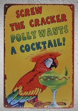1 pc Screw the cracker Beer cocktail bar polly wants Tin Plate Sign wall man cave Decoration Man Art Poster metal vintage