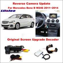 Liislee For Mercedes Benz B W246 2011~2014 Original Screen Update / Reversing Track Image + Reverse Camera Digital Decoder