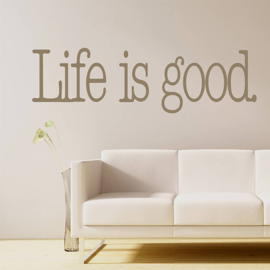 Us 5 98 25 Off Life Is Good Quotes Wall Sticker Home Decor Living Room Vinyl Text Art Decals Sofa Background Removable Decorative Za705 In