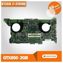 Original N750JK for ASUS laptop motherboard REV3.0 I7 cpu GTX850M 2GB N750JV N750JK main board 100% tested before shipping