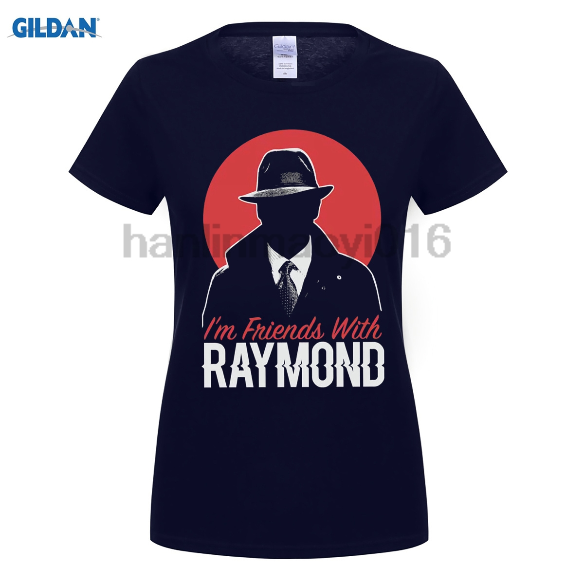 GILDAN 100% cotton O-neck printed T-shirt Blacklist T Shirt Im Friends With Raymond for men for women