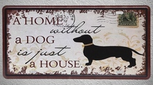 1 pc Home without dog is house pet postcard stamp Tin Plates Signs Brussel wall man cave Decoration Metal Art Vintage Poster