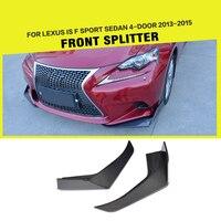 Углеродного волокна/FRP автомобиля передние сплиттеры губы фартук Cupwings клапанами крылышками для Lexus IS F Sport седан 4 двери 2013 2015