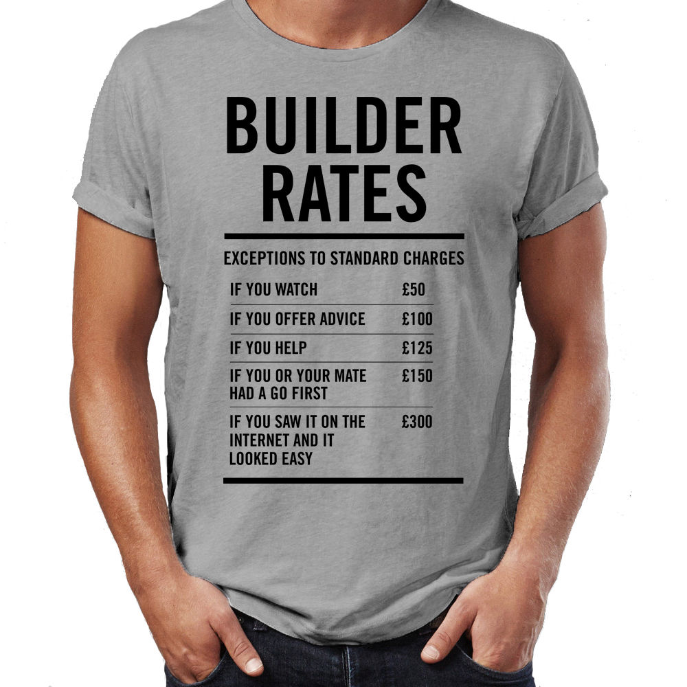 Shirt design rates - Builder Labour Rates Mens Funny T Shirt Gift For Dad Boyfriend Father S Day T