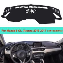 Wnętrze deska rozdzielcza samochodu pokrywa mata na deskę rozdzielczą poduszka dywanowa dla Mazda 6 GL Atenza 2016 2017 parasol przeciwsłoneczny mata na deskę rozdzielczą kierownica z lewej strony tanie tanio ZJZKZR Włókien syntetycznych For Mazda 6 GL Atenza 2016 2017