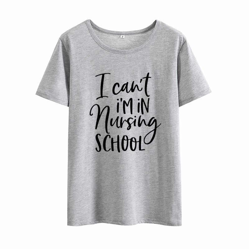 ฉันฉันโรงเรียนพยาบาลพิมพ์ฤดูร้อนเสื้อยืดผู้หญิง O-Neck ผ้าฝ้ายแขนสั้นตลก Tshirt ผู้หญิง Top หลวมเสื้อยืด Femme