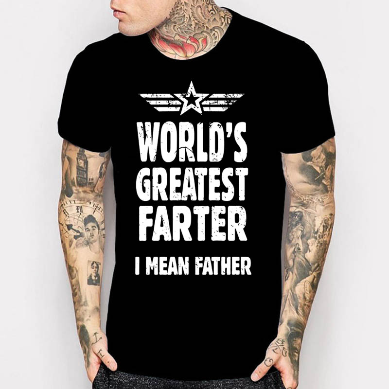 7be9ef30 Newest 2017 men's fashion Father Day Gifts Ideas Tshirt Mens World's  Greatest Farter I Mean Father