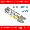 Free Shipping NEW  Full  High Profile Bracket for nVIDIA Tesla K20 K40 K80   12CM  High Quality Bracket  with 3-pcs Screw