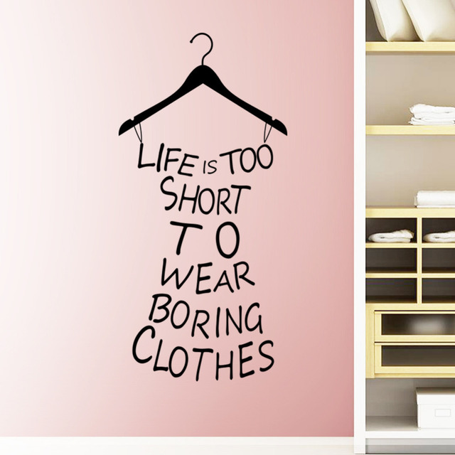 Clothes Tree Wardrobe Life Is Too Short To Wear Boring Clothes Quote Wall  Stickers Creative Dress Part 97