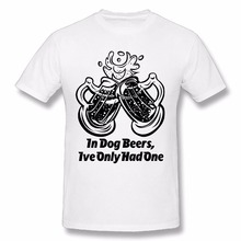 T Shirt Fashion Tops Short Men Graphic Crew Neck  In Dog Beers, Ive Only Had One Shirts