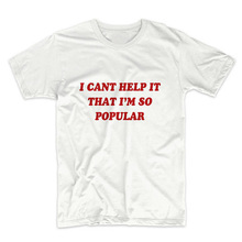 ab459f113 Skuggnas I Cant Help It That I'm So Popular Mean Girls t shirt 90s Tumblr  Cotton Tee Shirt aesthetic harajuku grunge unisex Tops