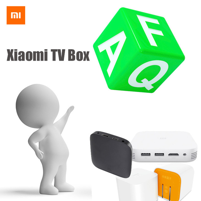 FAQ (Frequently Asked Questions) About XiaoMi TV Box Question