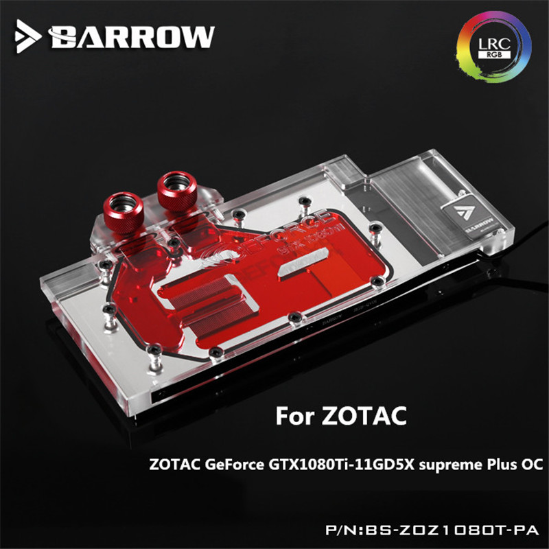 BS-ZOZ1080T-PA Barrow gpu cooler GPU Water Block ZOTAC GeForce GTX1080Ti Extreme Plus OC Water Cooling gadget with controller цена