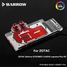 BS-ZOZ1080T-PA Barrow gpu кулер GPU водоблок ZOTAC GeForce GTX1080Ti Extreme Plus OC водяного охлаждения гаджет с контроллером