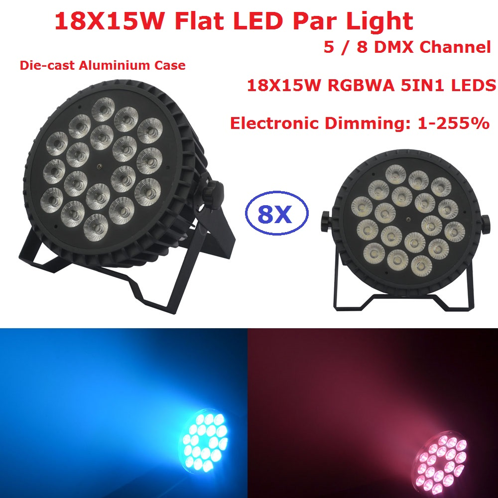8XLot Led Par Can 18X15W RGBWA 5 Colors Aluminum Par Lights Strobe DMX Controller For Dj Bar Strobe Dimming Effect Projector 4xlot free shipping led par can 54x3w rgbw led par light strobe dmx controller for dj disco bar strobe dimming effect projector