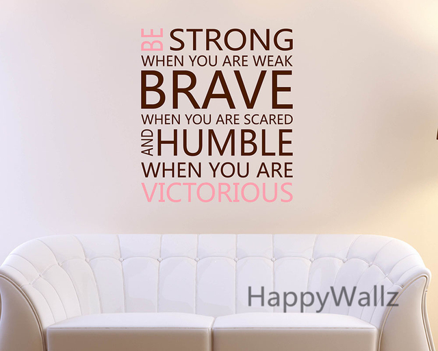 Be Strong Brave Humble Motivational Quote Wall Sticker DIY Quotes Wall Decal Decorative Inspirational Quotes Wallpaper Q117
