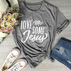 Love Me Some Jesus футболка с буквенным принтом повседневные топы с короткими рукавами женские модные футболки из хлопка с надписью grunge tumblr христиа...